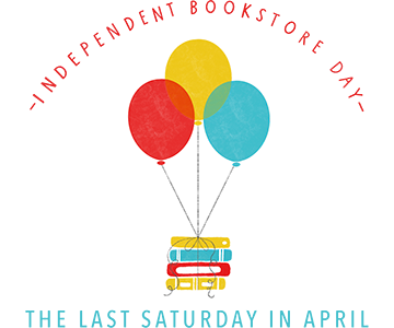 INDEPENDENT BOOKSTORE DAY THE LAST SATURDAY OF APRIL - APRIL 24, 2021