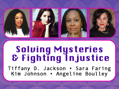 SOLVING MYSTERIES AND FIGHTING INJUSTICE WITH YA AUTHORS